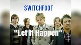 Switchfoot - Let It Happen [Lyric Video]