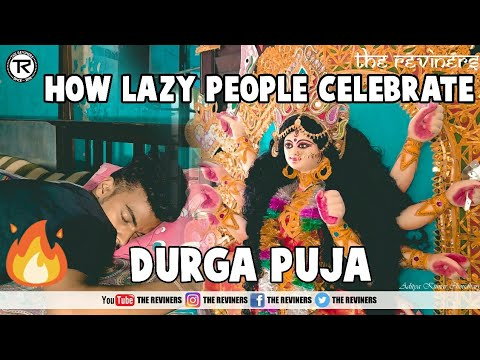 How Lazy People Celebrate Durga Puja | The Reviners