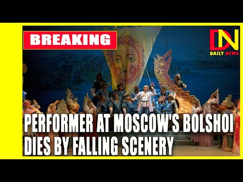 Performer at Moscow's Bolshoi Theatre dies by falling scenery
