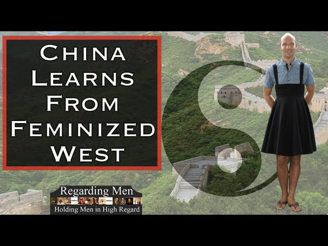 China Learns from Feminized West - Regarding Men