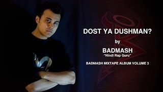 Badmash Hindi Rap Guru | Dost Ya Dushman? | Song Lyrics Video