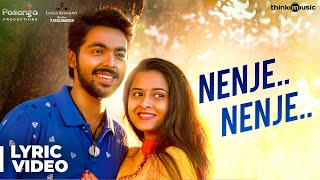 Sema Songs | Nenje Nenje Song with Lyrics | G.V. Prakash Kumar, Arthana Binu | Valliganth | Pandiraj