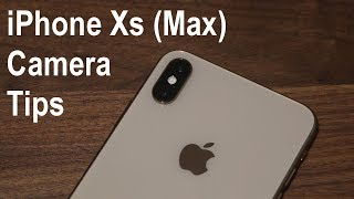 iPhone Xs Max Camera Tips, Tricks, Features and Full Tutorial
