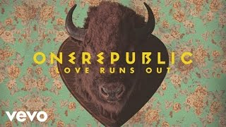Repeat youtube video OneRepublic - Love Runs Out (Lyric Video)
