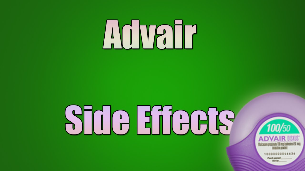 asthma medications side effects advair