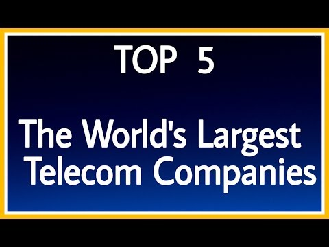 The World's Largest Telecom Companies 2019 |BEST TELECOM COMPANIES IN WORLD |