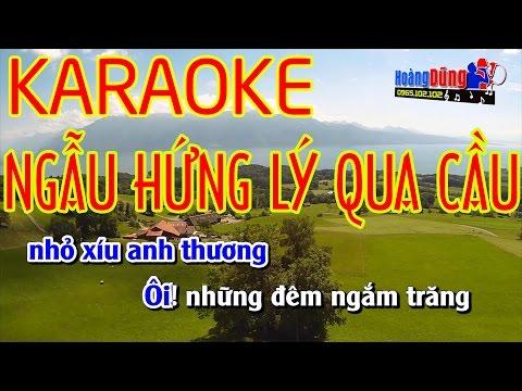 NGẪU HỨNG LÝ QUA CẦU   Karaoke Nhạc Sống Cực Hay   Hình ảnh Full HD   Beat Chất Lượng Cao🎼