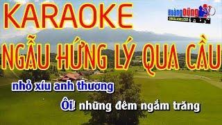 NGẪU HỨNG LÝ QUA CẦU | Karaoke Nhạc Sống Cực Hay | Hình ảnh Full HD | Beat Chất Lượng Cao