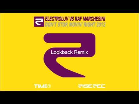 Electroluv Vs Raf Marchesini - Don't Stop, Movin' Right 2012