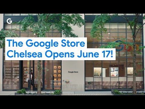 The Google Store Chelsea Opens June 17!