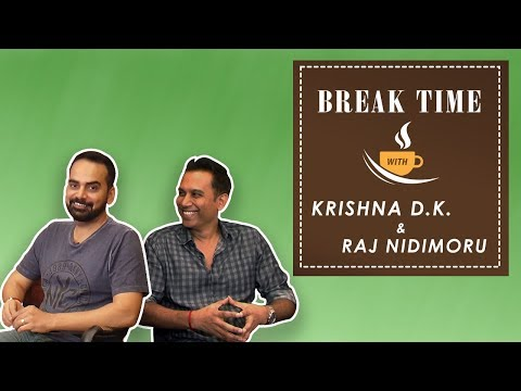 Break Time - Krishna D.K. and Raj Nidimoru...