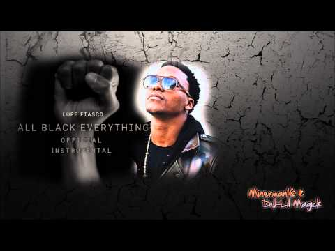 Lupe Fiasco - All Black Everything (Official Instrumental)