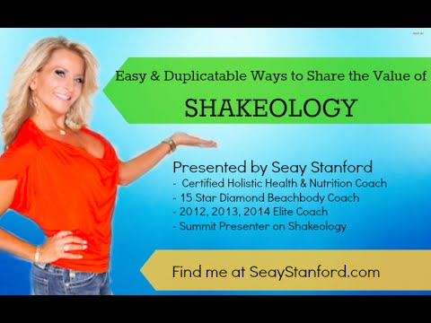 Easy and Duplicatable Ways to Share the Value of Shakeology by Seay Stanford