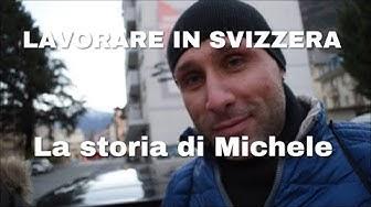 LAVORARE IN SVIZZERA - La storia di Michele