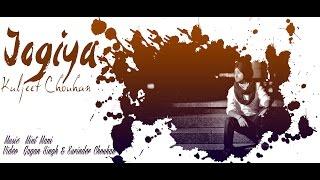 JOGIYA - Kuljeet Chouhan - New Punjabi song 2016.