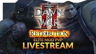 DAWN OF WAR 2 RETRIBUTION - ELITE MOD | Multiplayer Livestream #2 - Nostalgia Knights
