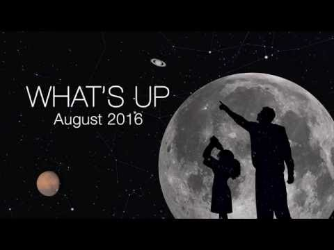 NASA : What s Up for August 2016 – Astronomy Video – What to look out for in the night sky