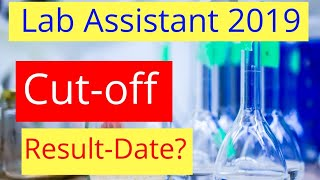 √ Lab Assistant Cutoff 2019 | Cut-off for  Lab Assistant Cutoff 2019 | LAB ASSISTANT  Result Date