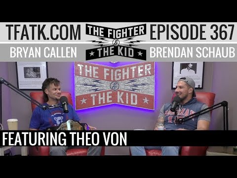 The Fighter And The Kid - Episode 367: Theo Von
