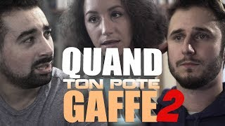 QUAND TON POTE GAFFE 2
