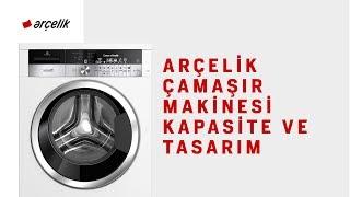 Arçelik Çamaşır Makinesi Kapasite ve Tasarım
