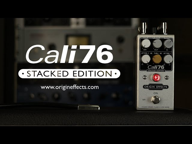 Origin Effects Cali76 Stacked Edition Compressor Pedal || Official Product Video