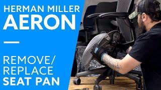 How To: Replacing Herman Miller Aeron Classic Seat Pan
