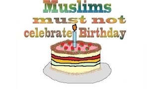 Celebrating Birthdays and Wedding Anniversaries is not Permissible in Islam