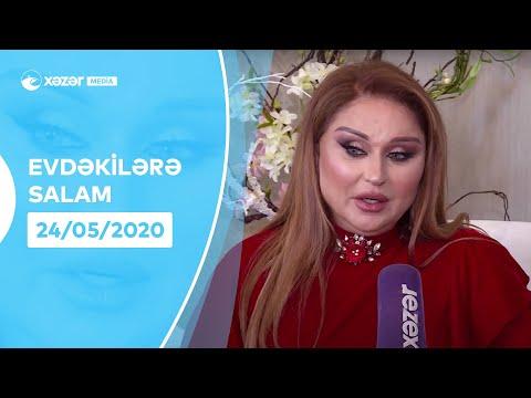 Evdəkilərə Salam - Mələkxanım Əyyubova    24.05.2020