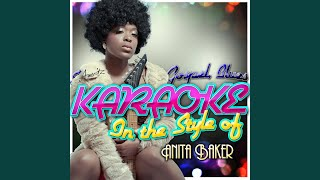 Been So Long (In the Style of Anita Baker) (Karaoke Version)