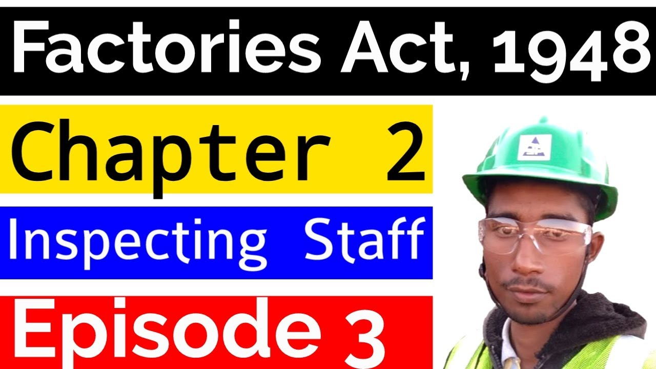 Factories Act, 1948 in Hindi / Chapter 2 The Inspecting Staff