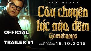 [Goosebumps - Câu chuyện lúc nữa đêm 16.10.2015] Official Trailer - Jack Black