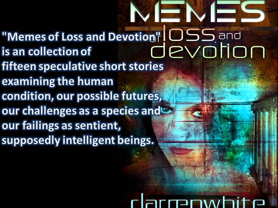 Memes of Loss and Devotion - darrenwhite
