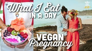What I Eat In A Day | Plant-based Vegan Pregnancy