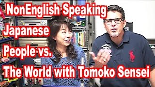 NonEnglish Speaking Japanese People vs. The World with Tomoko Sensei