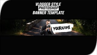 Free Vlogger Style Channel Banner Template[PHOTOSHOP]