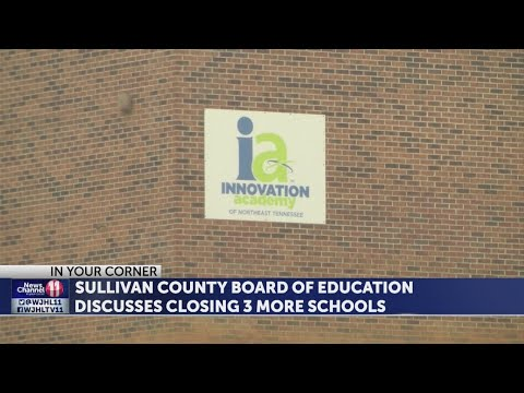 Sullivan County Board of Education discusses closing 3 more schools