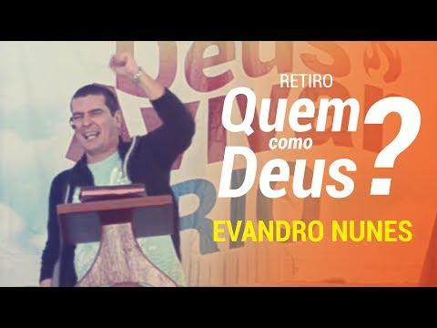 Retiro Quem como Deus? 2017 - 1° Pregação - Evandro Nunes.