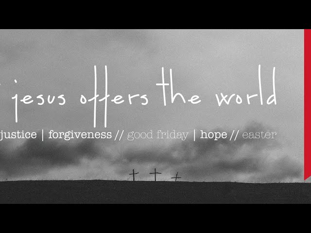 2 April 2021 Livestream | Good Friday Service: What Jesus offers the world - Forgiveness