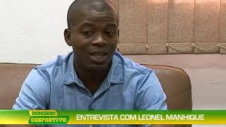 Domingo Desportivo: Entrevista com Leonel Manhique