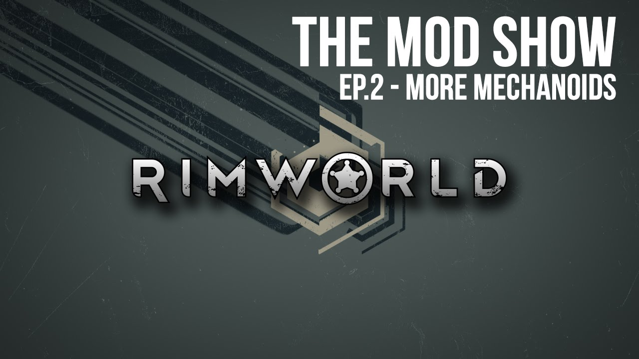 Download The Mod Show EP.2 - More Mechanoids