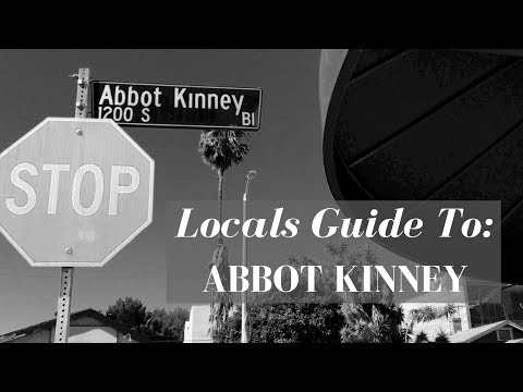 Locals Guide To: Abbot Kinney