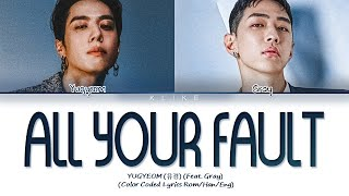 [LYRICS] 'All Your Fault' (네 잘못이야) - YUGYEOM (유겸) (feat. GRAY) || Color Coded