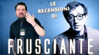 Le Monografie di Frusciante - Woody Allen - parte 2