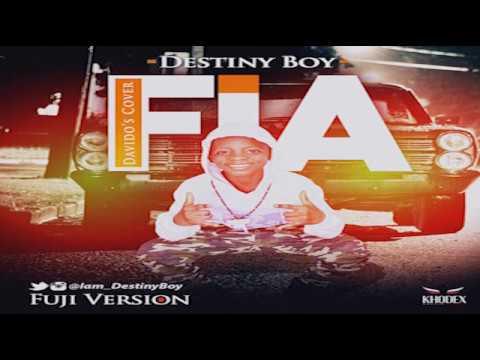 Destiny Boy - FIA (Cover) Ft Davido