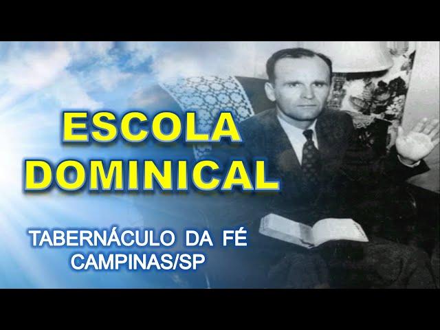 06.12.2015 - Escola Dominical - Pr. Cleomar Borges - Tabernáculo da Fé Campinas/SP