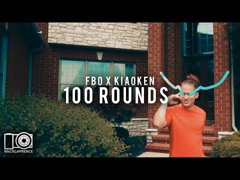 100 Rounds - FBOxKiaoken - Shot By Mack Lawrence Films