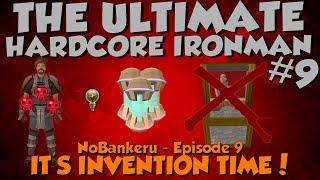 NoBankeru #9 - INVENTION TIME! [Runescape 3] Ultimate HCIM!