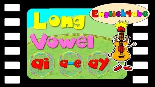 Long Vowel Letter ai/a-e/ay - English4abc - Phonics song