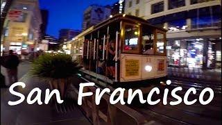 San Francisco at Night: Cable Cars, Street Music & City Lights